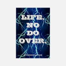 Life. No Do Over. Rectangle Magnet