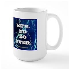 Life. No Do Over. Large Mug