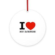 I Love My Djembe Ornament (Round)
