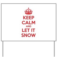 Keep calm and let it snow Yard Sign