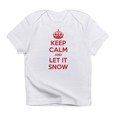 Keep calm and let it snow Infant T-Shirt