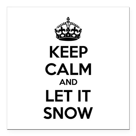"""Keep calm and let it snow Square Car Magnet 3"""" x 3"""