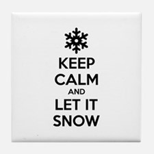Keep calm and let it snow Tile Coaster