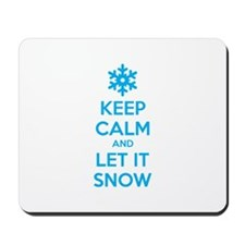 Keep calm and let it snow Mousepad