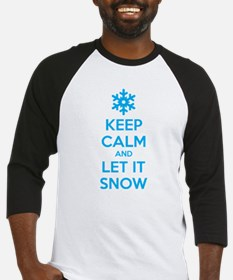 Keep calm and let it snow Baseball Jersey