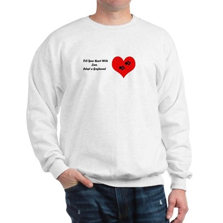 Greyhounds fill hearts w/love Sweatshirt