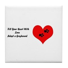 Greyhounds fill your heart w/love Tile Coaster