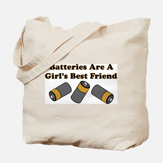 Batteries Are A Girl's Best F Tote Bag