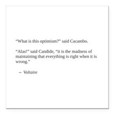 "Voltaire on optimism Square Car Magnet 3"" x 3"""