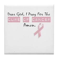 Dear God I Pray For The Cure of Cancer Tile Coaste