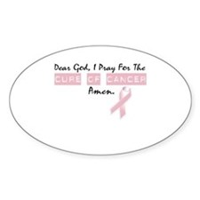 Dear God I Pray For The Cure of Cancer Decal
