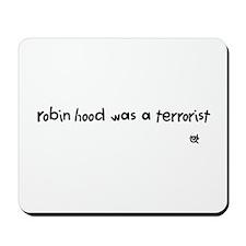 robin hood was a terrorist Mousepad