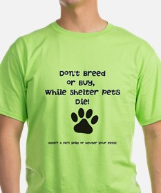 Dont Breed or Buy T-Shirt
