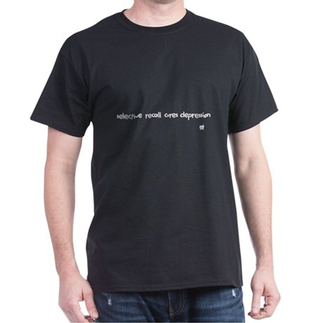 selective recall cures depression white Dark T-Shi