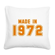 Made in 1972 Square Canvas Pillow