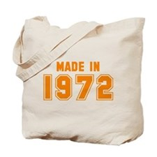 Made in 1972 Tote Bag