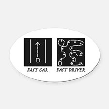 Fast Car Fast Driver Oval Car Magnet