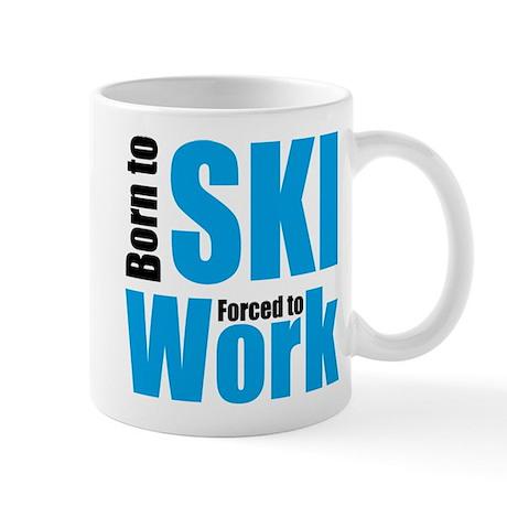 born to ski - forced to work Mug