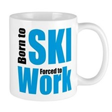 born to ski - forced to work Mug