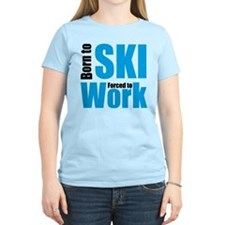 born to ski - forced to work T-Shirt