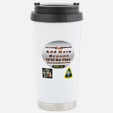 Add more greese itll be fine Travel Mug