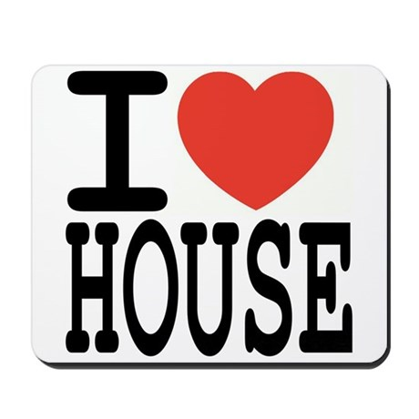 I Love House Music Mousepad By Ilovenychouse