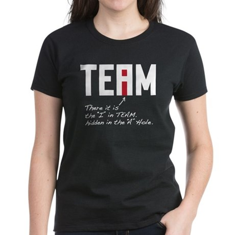 There is an I in TEAM - Hidden in the A Hole Women