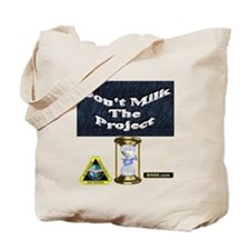 Dont milk the project Tote Bag