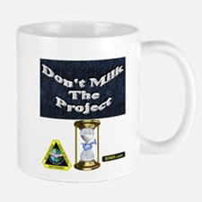 Dont milk the project Mug