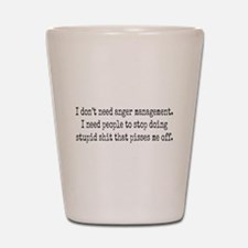 Anger management Shot Glass