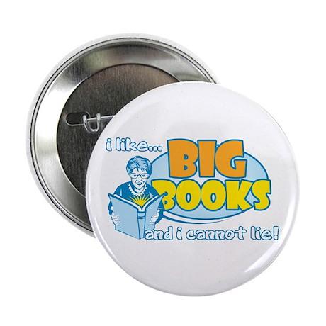 """I Like Big Books 2.25"""" Button"""