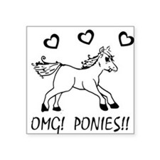 "OHMYGODPONIES Square Sticker 3"" x 3"""