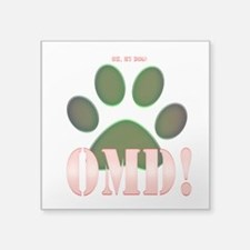 "Oh, my Dog! Square Sticker 3"" x 3"""
