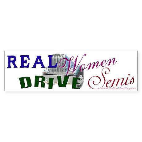 Real Women Drive Semis Bumper Sticker