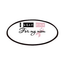 I Wear Pink For My Mom (BCA) Patches