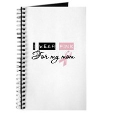 I Wear Pink For My Mom (BCA) Journal