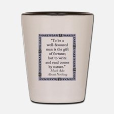 To Be A Well-Favoured Man Shot Glass