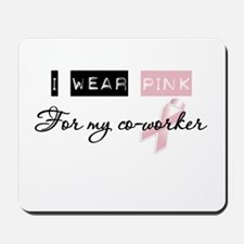 I Wear Pink For My Co-Worker (BCA) Mousepad