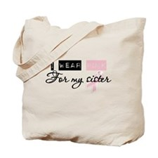 I Wear Pink For My Sister (BCA) Tote Bag