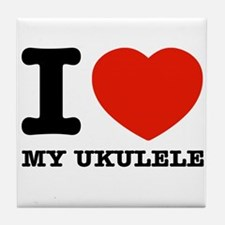I Love My Ukulele Tile Coaster