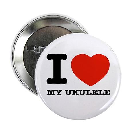 """I Love My Ukulele 2.25"""" Button"""