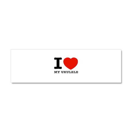 I Love My Ukulele Car Magnet 10 x 3