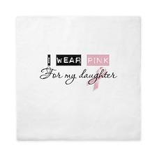 I Wear Pink For My Daughter (BCA) Queen Duvet