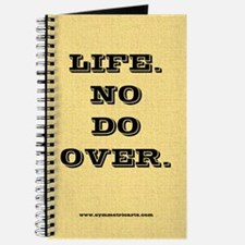 Life. No Do Over. Blank, Unlined Journal