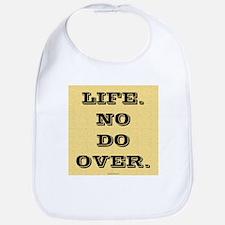 Life. No Do Over. Bib