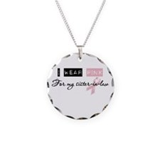 I Wear Pink For My Sister in law (BCA) Necklace