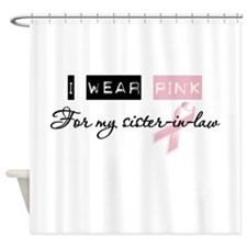 I Wear Pink For My Sister in law (BCA) Shower Curt