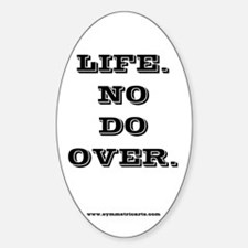 Life. No Do Over. Oval Decal