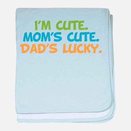 I'm Cute. Mom's Cute. Dad's Lucky. Funny Unique Ba