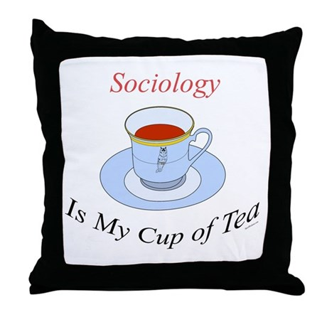 Sociology is my cup of tea Throw Pillow